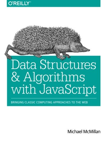 Data Structures And Algorithms With Javascript: Bringing Classic Computing Approaches To The Web