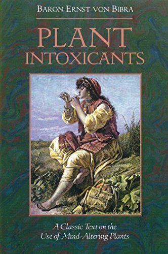 Plant Intoxicants: A Classic Text On The Use Of Mind-Altering Plants