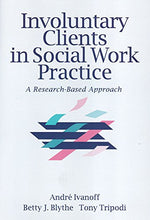 Load image into Gallery viewer, Involuntary Clients In Social Work Practice: A Research-Based Approach (Modern Applications Of Social Work Series)