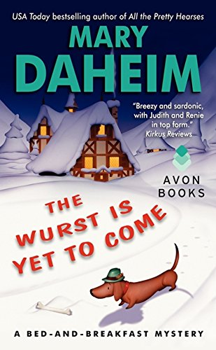 The Wurst Is Yet To Come: A Bed-And-Breakfast Mystery (Bed-And-Breakfast Mysteries)