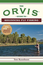 Load image into Gallery viewer, The Orvis Guide To Beginning Fly Fishing: 101 Tips For The Absolute Beginner (Orvis Guides)