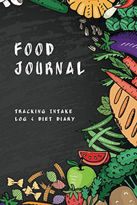 Food Journal: Tracking Intake Log & Diet Diary (Weight Loss & Fitness Planners)