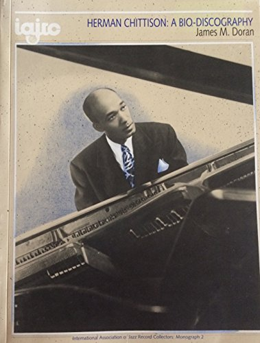 Herman Chittison: A Bio-Discography (Monograph / The International Association Of Jazz Record Collectors)
