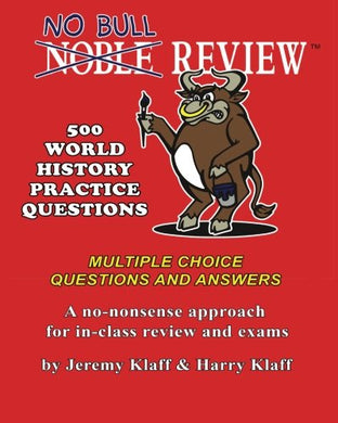 No Bull Review - 500 World History Practice Questions: Multiple Choice Questions And Answers