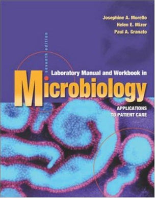 Laboratory Manual And Workbook In Microbiology: Applications To Patient Care