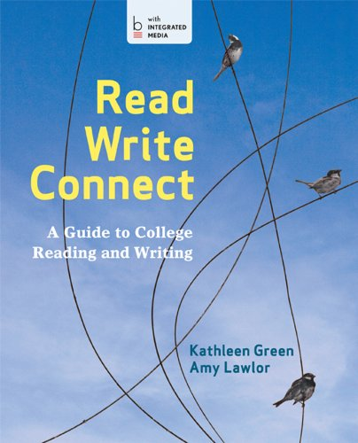 Read, Write, Connect: A Guide To College Reading And Writing