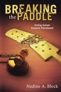 Breaking The Paddle: Ending School Corporal Punishment