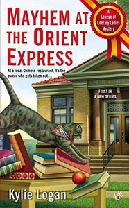 Mayhem At The Orient Express (League Of Literary Ladies)