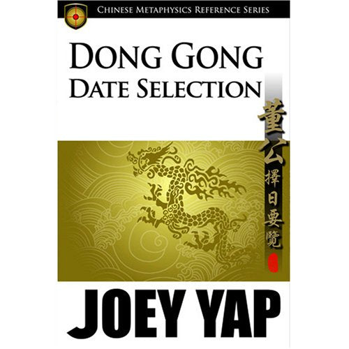 Dong Gong Date Selection - An Essential Reference Text