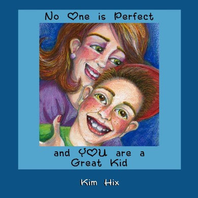 No One Is Perfect And You Are A Great Kid