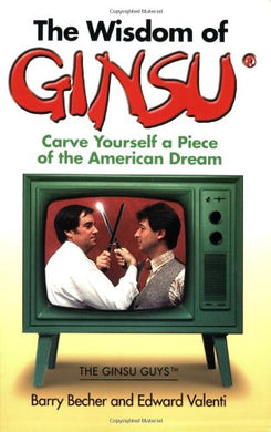 The Wisdom Of Ginsu: Carve Yourself A Piece Of The American Dream