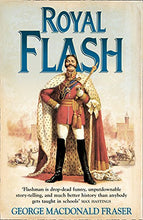 Load image into Gallery viewer, Royal Flash: From The Flashman Papers, 1842-43 And 1847-48. Edited And Arranged By George Macdonald Fraser