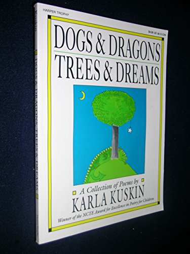 Dogs And Dragons, Trees And Dreams: A Collection Of Poems