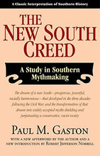 Load image into Gallery viewer, The New South Creed: A Study In Southern Mythmaking