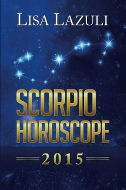 Scorpio Horoscope (Horoscope 2015) (Volume 8)