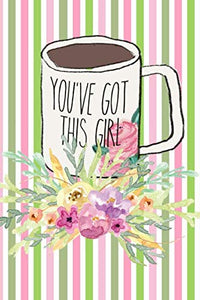 You'Ve Got This Girl: Funny Motivational Quote Coffee Mug Gift Journal: This Is A Blank Lined Diary That Makes A Perfect Mother'S Day Gift For Women. ... Pages, A Convenient Size To Write Things In.