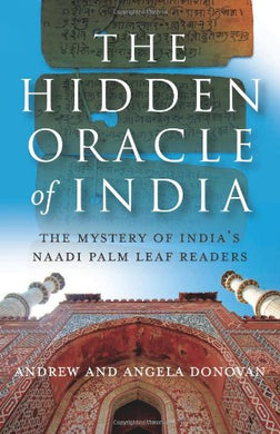 The Hidden Oracle: The Mystery Of India'S Naadi Palm Leaf Readers