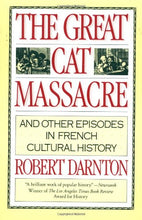 Load image into Gallery viewer, The Great Cat Massacre: And Other Episodes In French Cultural History