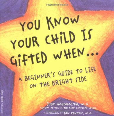 You Know Your Child Is Gifted When.: A Beginner'S Guide To Life On The Bright Side