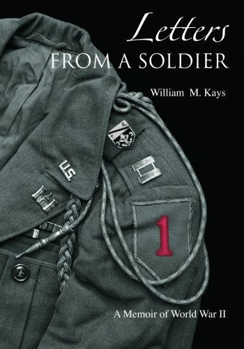 Letters From A Soldier: A Memoir Of World War Ii