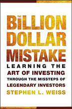 Load image into Gallery viewer, The Billion Dollar Mistake: Learning The Art Of Investing Through The Missteps Of Legendary Investors