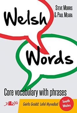 Welsh Words: Core Vocabulary With Phrases