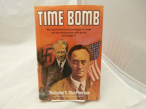 Time Bomb: Fermi, Heisenberg, And The Race For The Atomic Bomb