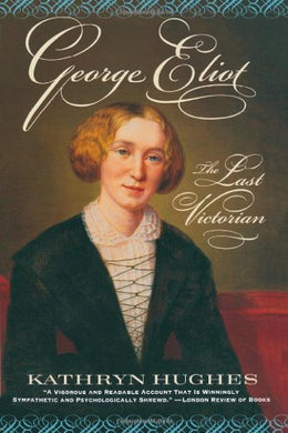 George Eliot: The Last Victorian