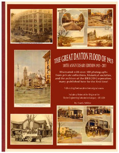 The Great Dayton Ohio Flood Of 1913 - 100Th Anniversary Edition 1913 - 2013