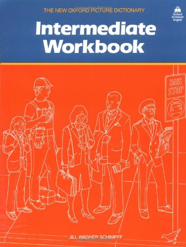 The New Oxford Picture Dictionary Intermediate Workbook