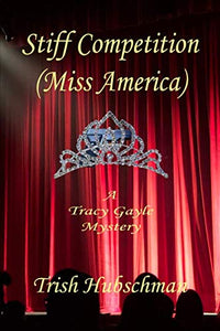 Stiff Competition: (Miss America) (Tracy Gayle Mysteries)