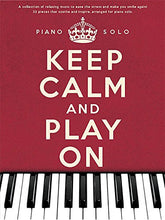 Load image into Gallery viewer, Keep Calm And Play On: Piano Solo
