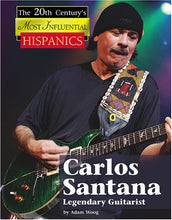 Load image into Gallery viewer, Carlos Santana: Legendary Guitarist (The Twentieth Century'S Most Influential Hispanics)