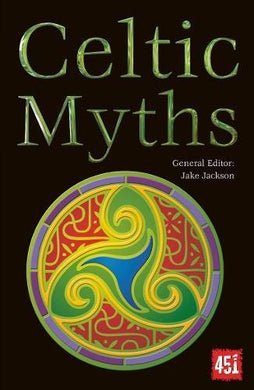 Celtic Myths (The World'S Greatest Myths And Legends)