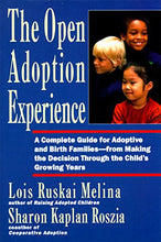 Load image into Gallery viewer, The Open Adoption Experience - A Complete Guide For Adoptive And Birth Families