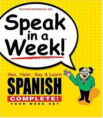 Speak In A Week!: See, Hear, Say & Learn Spanish: 4 Week Set (Spanish Edition)