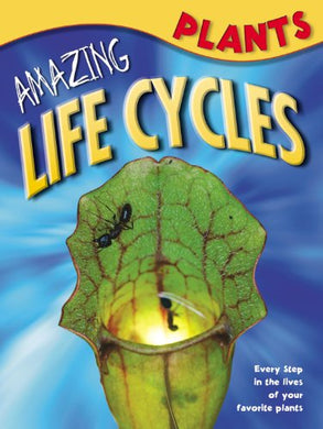 Plants (Amazing Life Cycles)