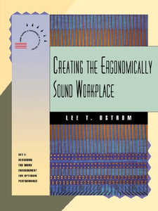 Creating The Ergonomically Sound Workplace (A Publication In The Nspi)