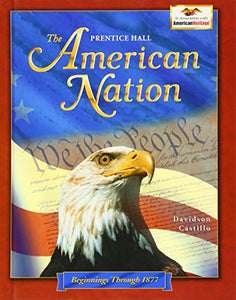 The American Nation: Beginnings Through 1877