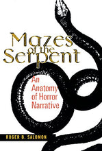 Load image into Gallery viewer, Mazes Of The Serpent: An Anatomy Of Horror Narrative