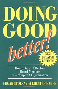 Doing Good Better: How To Be An Effective Board Member Of A Nonprofit Organization