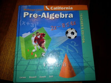 Mcdougal Littell Middle School Math California: Teachers Edition Pre-Algebra 2005