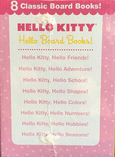 Load image into Gallery viewer, Hello Kitty 8 Classic Board Books [Hello Kitty, Hello Friends!; Hello Kitty, Hello Adventure!; Hello Kitty, Hello School!; Hello Kitty, Hello Shapes!; Hello Kitty, Hello Colors; Hello Kitty, Hello Numbers!; Hello Kitty, Hello Hobbies; Hello Seasons!]