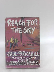 Reach For The Sky: Story Of Douglas Bader, D.S.O., D.F.C.