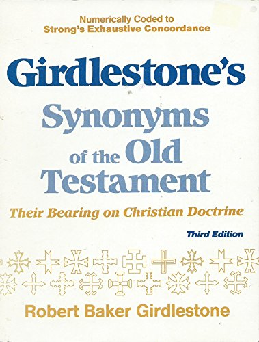 Girdlestone'S Synonyms Of The Old Testament: Their Bearing On Christian Doctrine (English And Ancient Greek Edition)