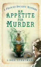 Load image into Gallery viewer, An Appetite For Murder: A Frances Doughty Mystery (The Frances Doughty Mysteries)