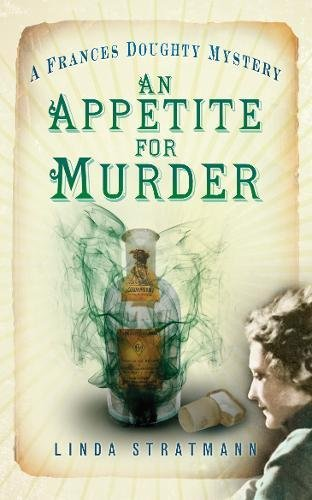 An Appetite For Murder: A Frances Doughty Mystery (The Frances Doughty Mysteries)