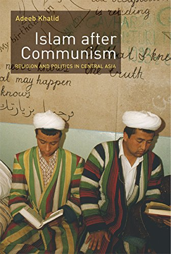 Islam After Communism: Religion And Politics In Central Asia