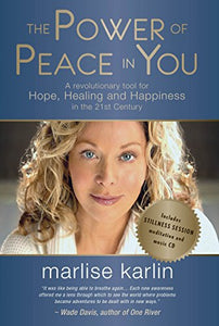 The Power Of Peace In You: A Revolutionary Tool For Hope, Healing And Happiness In The 21St Century