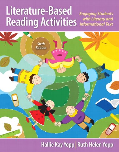Literature-Based Reading Activities: Engaging Students With Literary And Informational Text (6Th Edition)